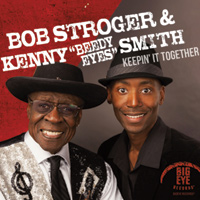 "KEEPIN' IT TOGETHER by Bob Stroger & Kenny ""Beedy Eyes"" Smith"